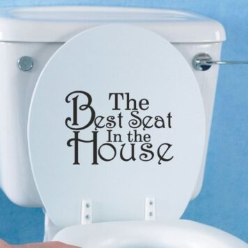 The Best Seat In The House - Toilet Seat Sticker